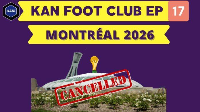 Kan Foot Club #17 - Montréal 2026